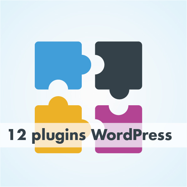 12 plugins WordPress à avoir absolument