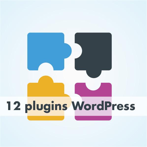 12 plugins WordPress à avoir absolument